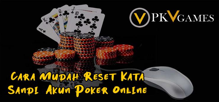 Cara Mudah Reset Kata Sandi Akun Poker Online