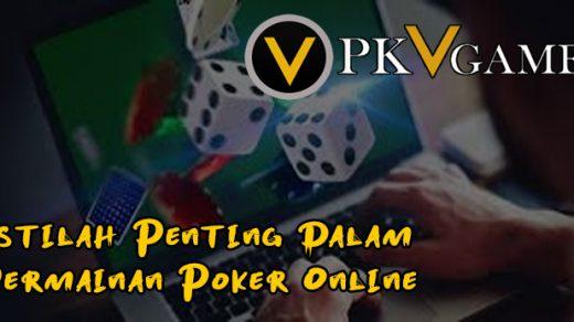 Istilah Penting Dalam Permainan Poker Online